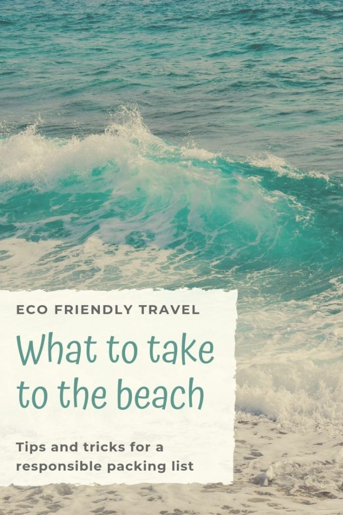 What to Take to the Beach as an Eco Friendly Traveler ·